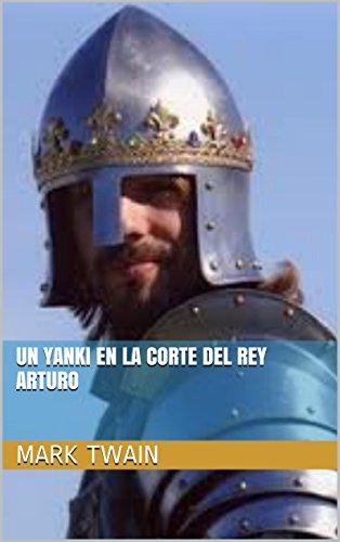 Un Yanki en la Corte del Rey Arturo  ( colección española ) por Mark Twain
