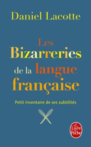 Les Bizarreries De La Langue Franccaise (Litterature & Documents)