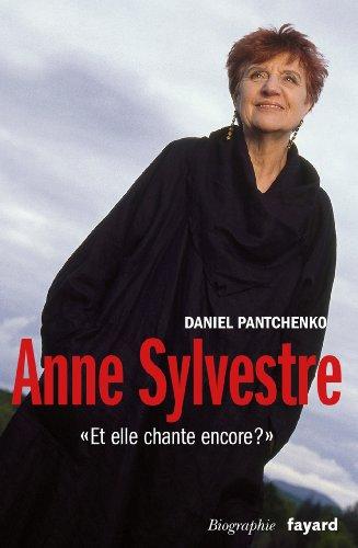 Anne Sylvestre Et Elle Chante Encore [Pdf/ePub] eBook