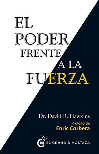 El Poder Frente A La Fuerza por David Hawkins