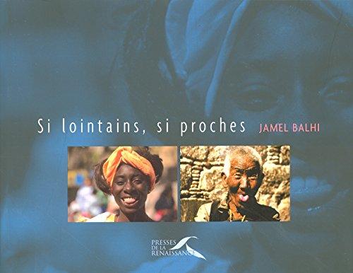 Si lointains, si proches par Jamel BALHI