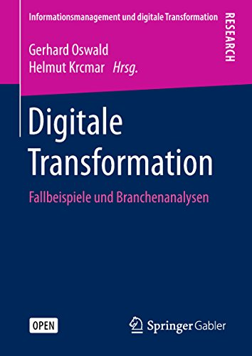 Digitale Transformation: Fallbeispiele und Branchenanalysen (Informationsmanagement und digitale Transformation)