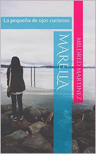 Marella: La pequeña de ojos curiosos par Mildred Martinez