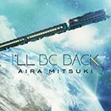 Songtexte von Aira Mitsuki - I'LL BE BACK