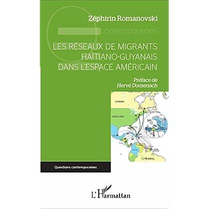 Les réseaux de migrants haïtiano-guyanais dans l'espace américain (Questions contemporaines)