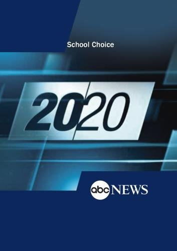 ABC News 20/20 School Choice