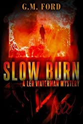 Slow Burn (A Leo Waterman Mystery) by G.M. Ford (2012-07-17)