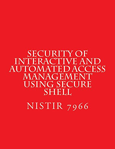 Security of Interactive and Automated Access Management Using Secure Shell: NISTIR 7966 (English Edition)