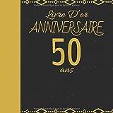 LIVRE D'OR ANNIVERSAIRE 50 ANS: Cadeau d'anniversaire Son Jubilé Livre à Personnaliser Accessoires Decoration Idee Journal Intime Carnet Cahier Pour ... Meilleur Ami - 100 Pages 20.96 x 20.96cm