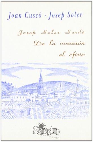 Josep soler sarda. de la vocacion al oficio