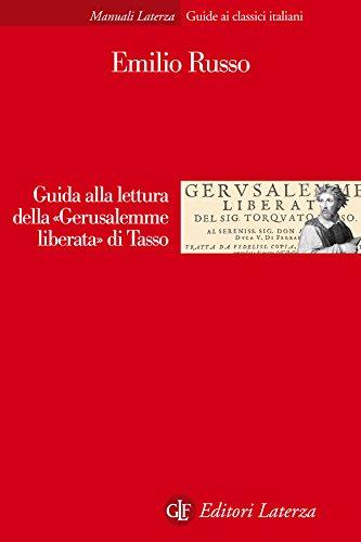 Guida alla lettura della «Gerusalemme liberata» di Tasso (Manuali Laterza)