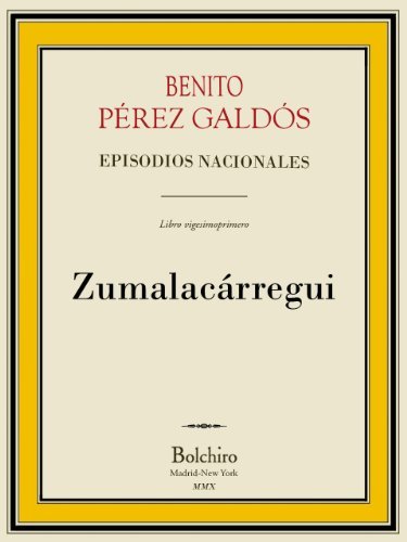Zumalacárregui (Episodios Nacionales - Serie tercera nº 1) por Benito Pérez Galdós