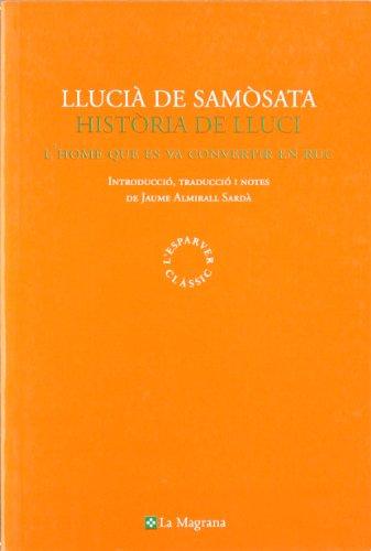 Historia de lluci (CLÀSSICS GRÈCIA I RO) por Luciano de Samosata