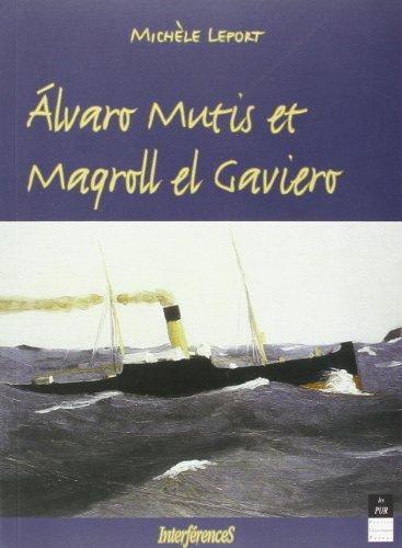 Alvaro mutis et maqroll el gaviero par Michèle Lefort
