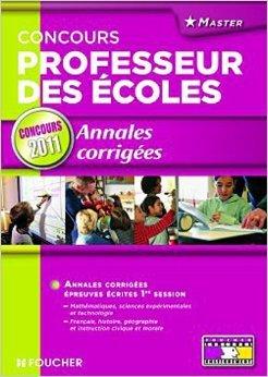 Annales corrigées Concours Professeur des écoles Concours 2011 de Annie Grewis,Isabelle Flavier ,Isabelle Lebrat ( 16 février 2011 )