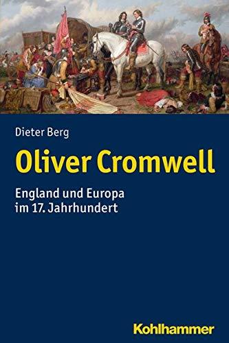 Oliver Cromwell: England und Europa im 17. Jahrhundert