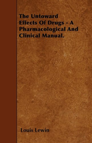 The Untoward Effects Of Drugs - A Pharmacological And Clinical Manual.