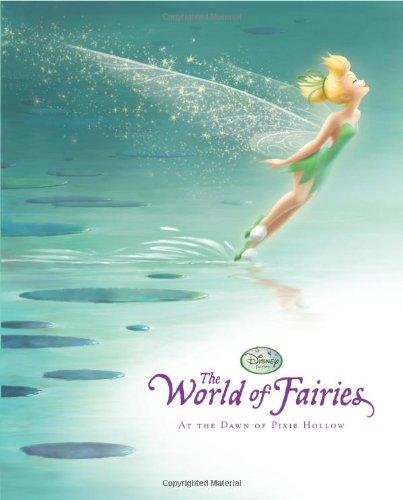 Disney Fairies The World of Fairies: At the Dawn of Pixie Hollow