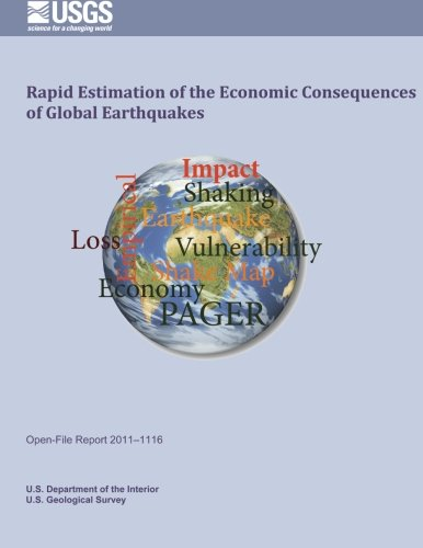 Rapid Estimation of the Economic Consequences of Global Earthquakes por U.S. Department of the Interior