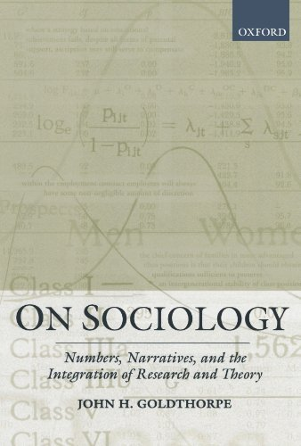 On Sociology: Numbers, Narratives, and the Integration of Research and Theory by John H. Goldthorpe (2005-03-24)