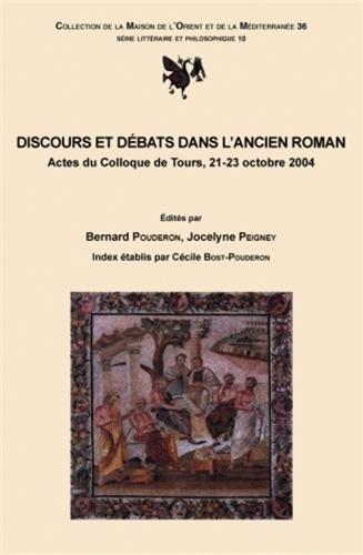 Discours et Débats dans l'ancien Roman : Actes du Colloque de Tours, 21-23 octobre 2004