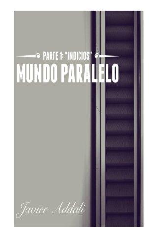 Mundo Paralelo 1: Parte 1 Indicios: Volume 1