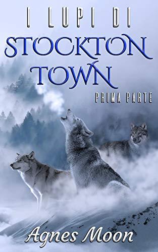 I lupi di Stockton Town Prima parte