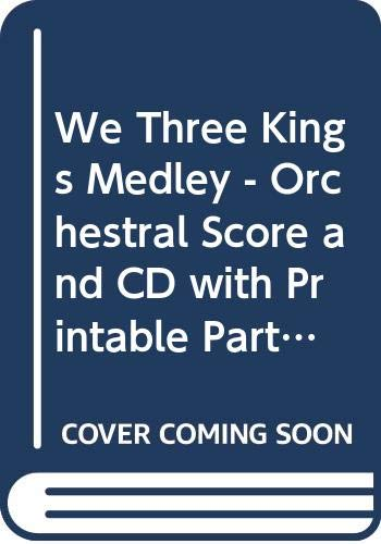 We Three Kings Medley - Orchestral Score and CD with Printable Parts -