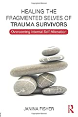 Healing the Fragmented Selves of Trauma Survivors Paperback