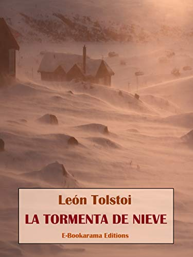La tormenta de nieve eBook: León Tolstoi: Amazon.es: Tienda Kindle