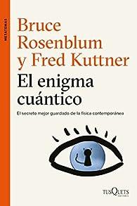 El enigma cuántico par Bruce Rosenblum
