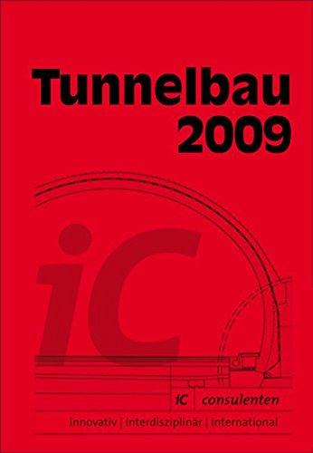 Taschenbuch für den Tunnelbau 2009: Kompendium der Tunnelbautechnologie, Planungshilfe für den Tunnelbau