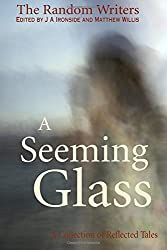 A Seeming Glass: A Collection of Reflected Tales