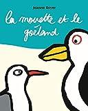 La mouette et le goéland / Jeanne Boyer   Boyer, Jeanne (1979-....). Auteur