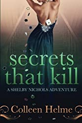 Secrets That Kill: A Shelby Nichols Adventure by Colleen Helme (2013-03-10)