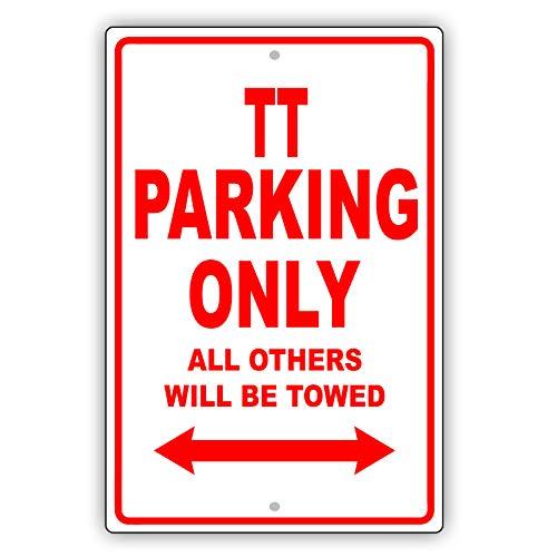 Afterprints Audi TT Parking Only Alle Anderen Werden geschleppt Lächerlich Funny Neuheit Garage Aluminium Schild Teller 8