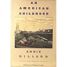 An American Childhood by Annie Dillard (1987-01-01)