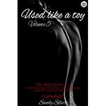 Used like a toy – Volume 5: The BDSM taboo relationship of a free use woman and the man of the house (English Edition)