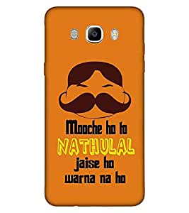 For Samsung Galaxy On8 mooche ho to nathulal jaise ho warna na ho ( ) Printed Designer Back Case Cover By CHAPLOOS
