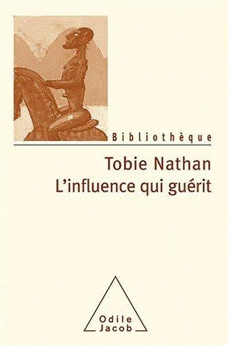L'influence qui guérit par Tobie Nathan