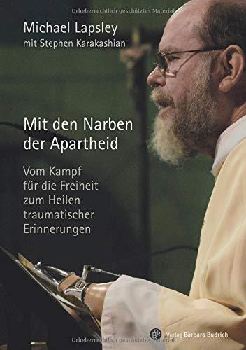 Image of Mit den Narben der Apartheid: Vom Kampf für die Freiheit zum Heilen traumatischer Erinnerungen