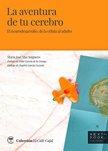 La aventura de tu cerebro: El neurodesarrollo: de la célula al adulto (El Café Cajal nº 5) por María José Mas Salguero