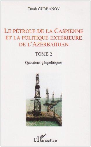 Le pétrole de la Caspienne et la politique extér...