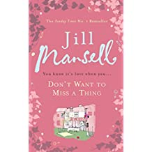 Don't Want To Miss A Thing: A warm and witty romance with many twists along the way