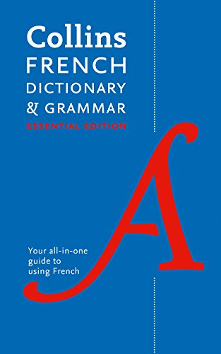 Collins French Dictionary and Grammar Essential Edition: Two books in one (Collins Dictionary & Grammar)