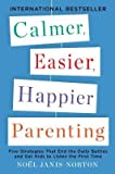 By Janis-Norton, Noel ( Author ) [ Calmer, Easier, Happier Parenting: Five Strategies That End the Daily Battles and Get Kids to Listen the First Time By Apr-2013 Paperback