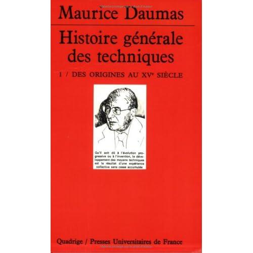 Histoire générale des techniques, tome 1 : Des origines au XVe siècle