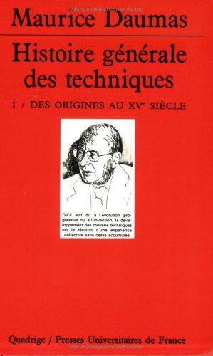 Histoire gnrale des techniques, tome 1 : Des origines au XVe sicle