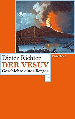 Der Vesuv - Geschichte eines Berges (Wagenbachs andere Taschenbücher, Band 807)