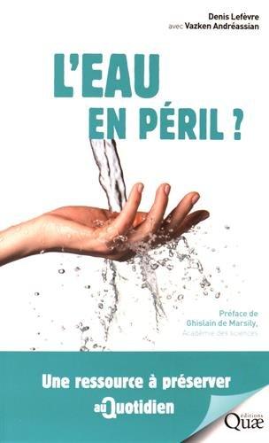 L'eau en péril ?: Une ressource à préserver au quotidien.